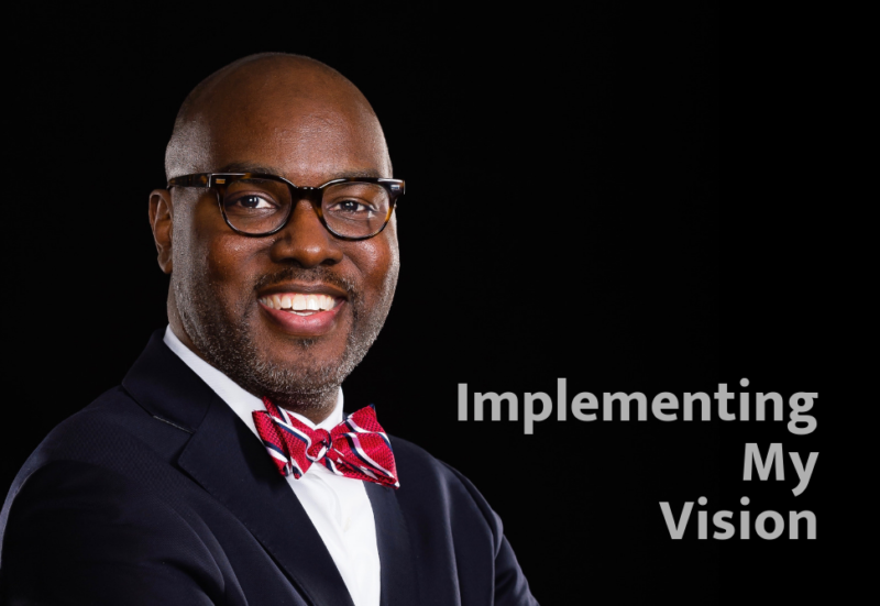 Dr. Gregory C. Hutchings, Jr. Implementing My Vision