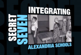 Secret Seven: Integrating Alexandria Schools