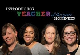 Teacher of the Year Nominees: Laura Murphy, Kara Cashwell, Marci El Baba, Meredith Forbes