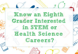 Know an eighth grader interested in STEM or health sciences careers?